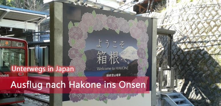 [Reisebericht] Ausflug nach Hakone ins Onsen