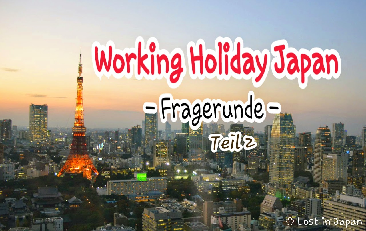 Working Holiday Japan Fragerunde Teil 2 187 Lost In Japan