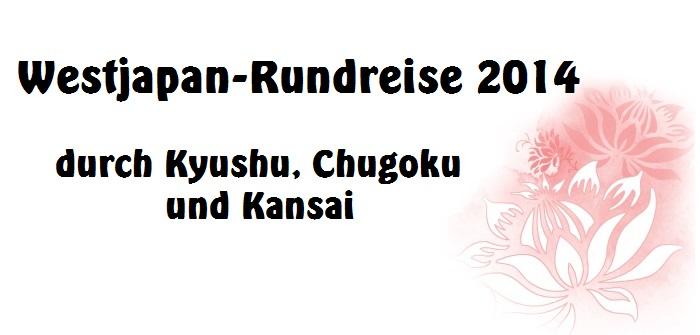 Westjapan-Rundreise 2014
