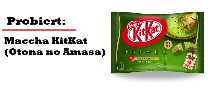 Probiert: Maccha KitKat (Otona no Amasa)
