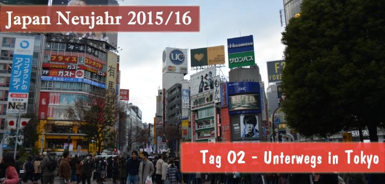 [Japan Neujahr 2015/16] Tag 2 – Unterwegs in Tokyo