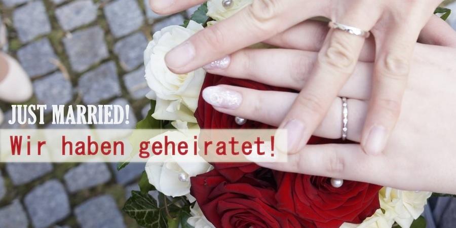 [Liebesleben] JUST MARRIED! Wir haben geheiratet!