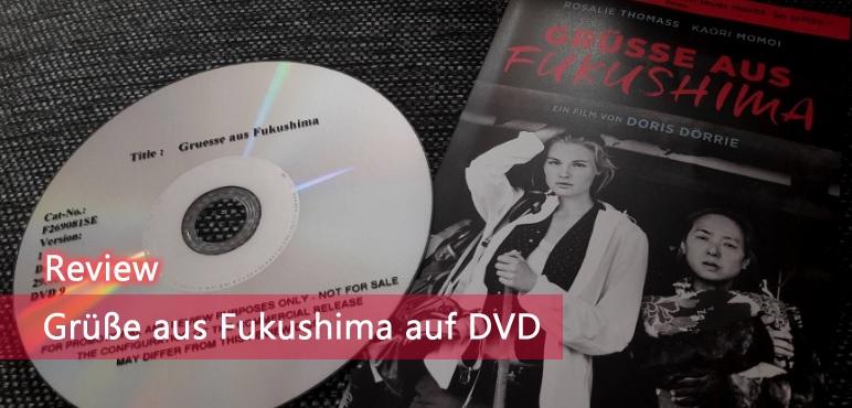 [Review] Grüße aus Fukushima auf DVD / Blu Ray