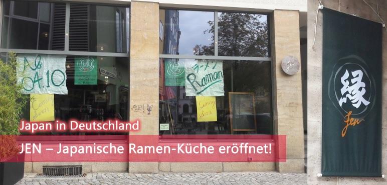 [Japan in Deutschland] JEN – Japanische Ramen-Küche eröffnet!