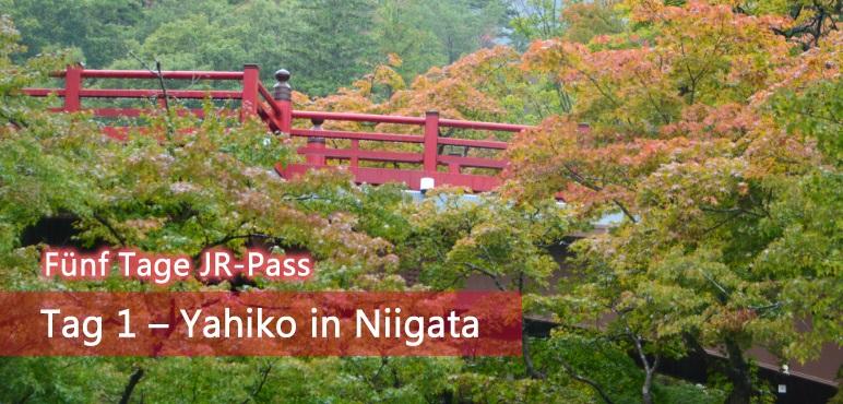 [Fünf Tage JR-Pass] Tag 1 – Yahiko in Niigata
