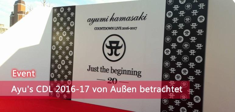 [Event] Ayumi Hamasaki CDL 2016-17 von Außen betrachtet