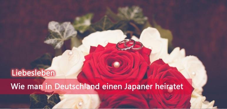 [Liebesleben] Wie man in Deutschland einen Japaner heiratet