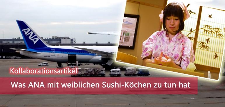 [Kollaboration] Was ANA mit weiblichen Sushi-Köchen zu tun hat