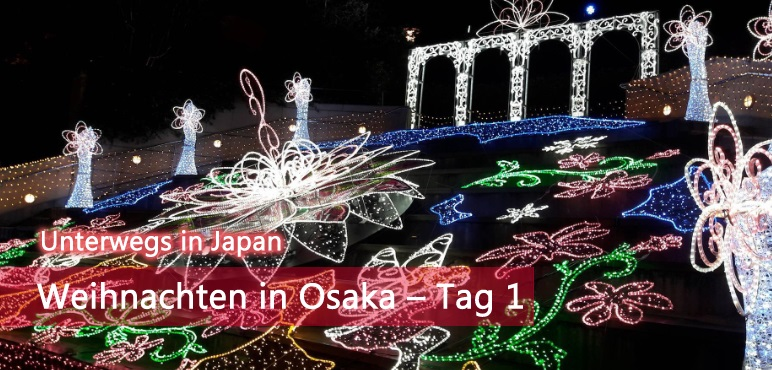 unterwegs weihnachten in osaka tag 1 lost in japan. Black Bedroom Furniture Sets. Home Design Ideas