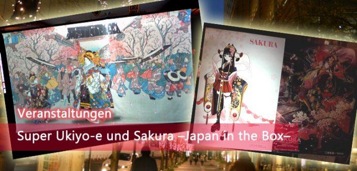 [Veranstaltungen] Super Ukiyo-e und Sakura –Japan in the Box–