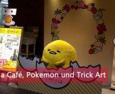 [Unterwegs] Gudetama Café, Pokemon und Trick Art in Yokohama