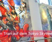 [Event] Attack on Titan auf dem Tokyo Skytree