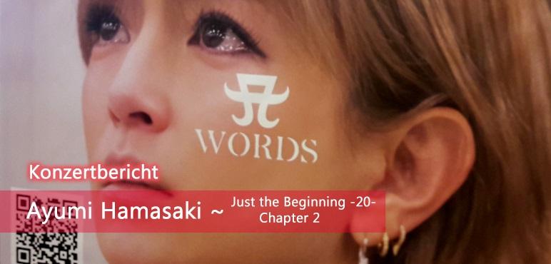 [Konzert] Ayumi Hamasaki ~ Just the Beginning -20- Chapter 2 in Yokohama