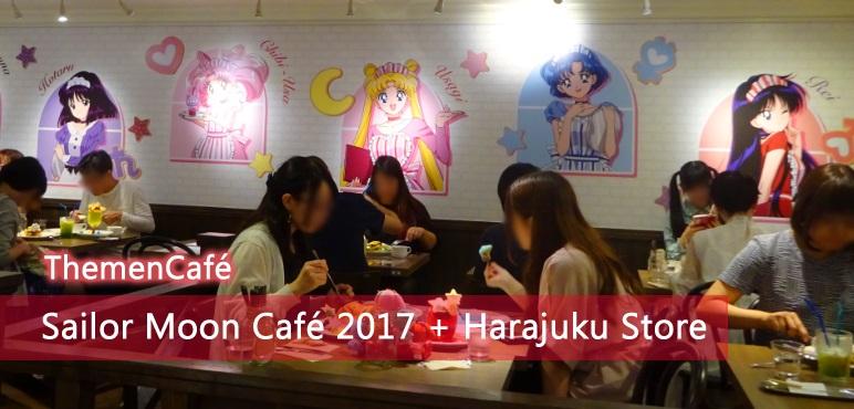 [ThemenCafé] Sailor Moon Café 2017 und Harajuku Store