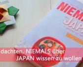 [Review] Was Sie dachten, NIEMALS über JAPAN wissen zu wollen