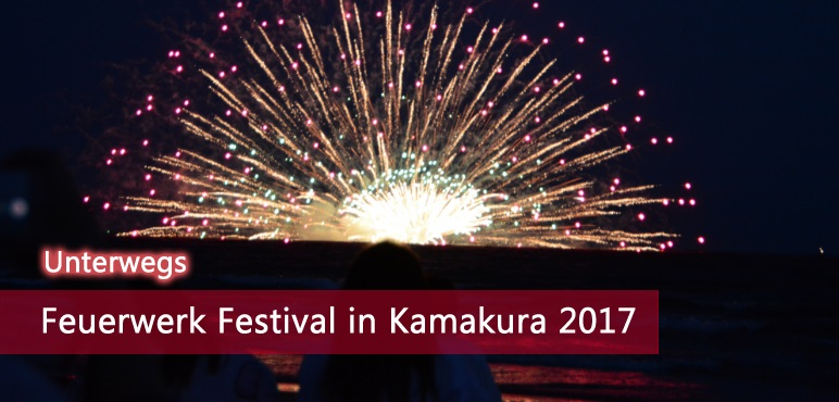 [Unterwegs] Feuerwerk Festival in Kamakura 2017