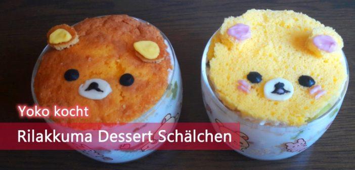 [Yoko kocht] Rilakkuma Dessert Schälchen