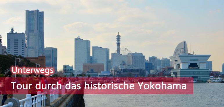 [Unterwegs] Tour durch das historische Yokohama