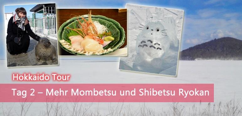 [Hokkaido] Tag 2 – Mehr Mombetsu und Shibetsu Ryokan