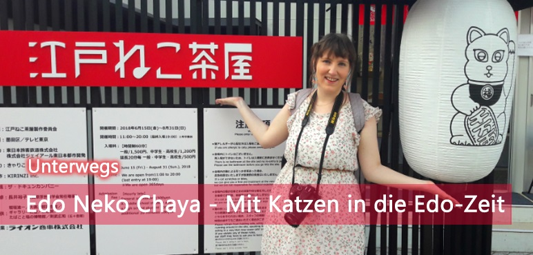 [Unterwegs] Edo Neko Chaya – Mit Katzen in die Edo-Zeit