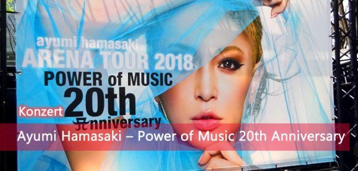 [Konzert] Ayumi Hamasaki – Power of Music 20th Anniversary