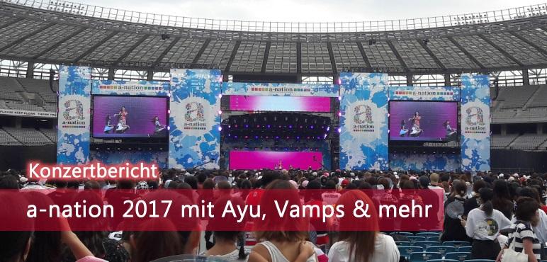 [Konzert] a-nation 2017 mit Ayumi Hamasaki, Vamps und mehr