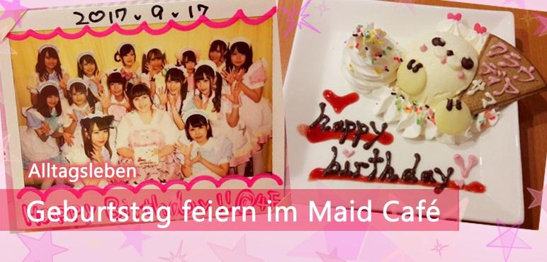 [Alltagsleben] Geburtstag feiern im Maid Café