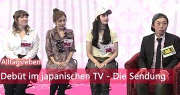 [Alltagsleben] Debüt im japanischen TV – Die Sendung