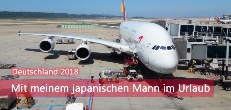 [Deutschland 2018] Mit meinem japanischen Mann im Urlaub