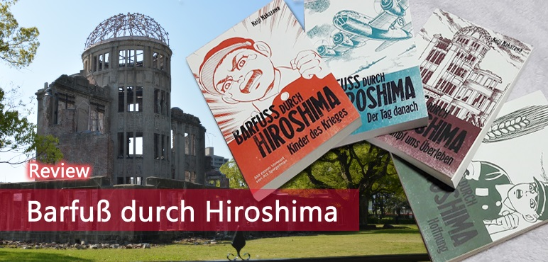 [Review] Barfuß durch Hiroshima