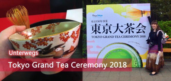[Unterwegs] Tokyo Grand Tea Ceremony 2018