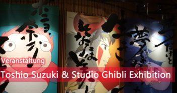 Toshio Suzuki & Studio Ghibli Exhibition