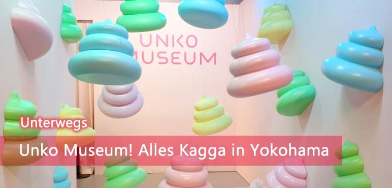 [Unterwegs] Unko Museum! Alles Kagga in Yokohama