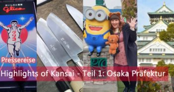 Highlights of Kansai – Teil 1: Osaka Präfektur | Pressereise
