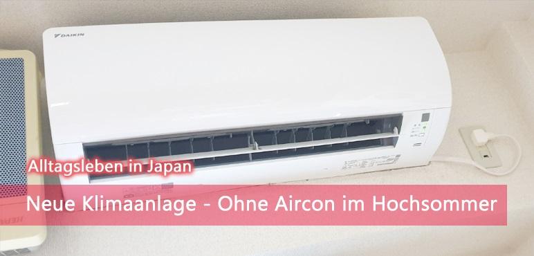 Neue Klimaanlage – Ohne Aircon im Hochsommer | Alltagsleben in Japan